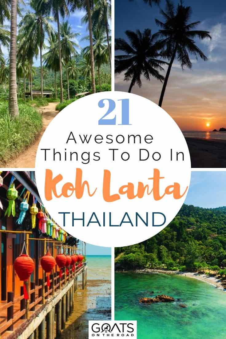 various images of beautiful beaches and palm trees with text overlay 21 awesome things to do in koh lanta