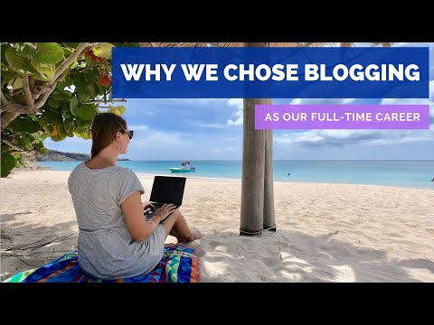 Why We Chose Blogging As Our Full-Time Career