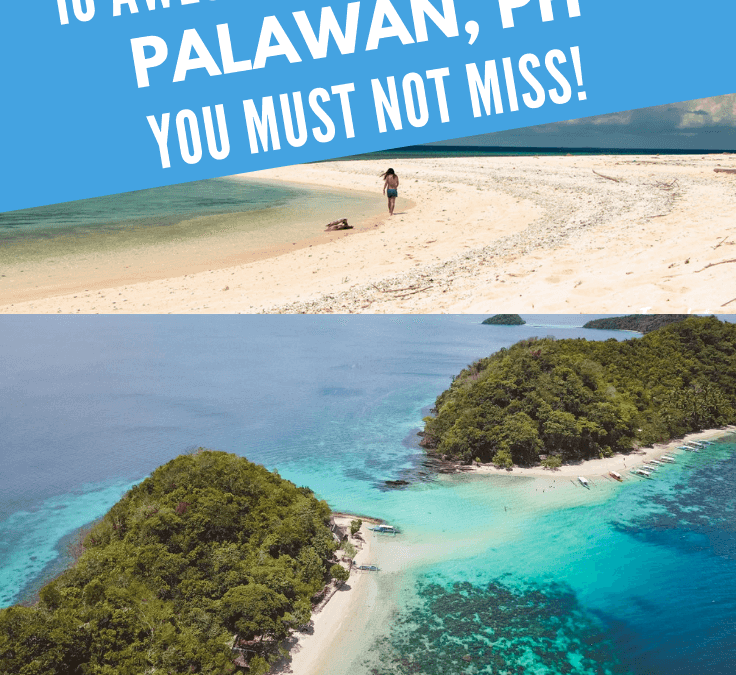 Palawan's Best Things To Do: An Awesome Itinerary